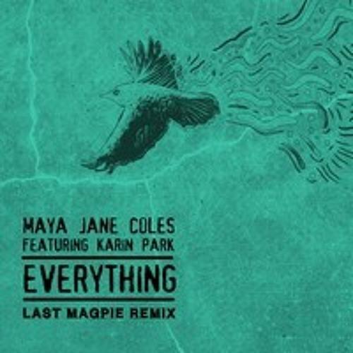 Maya Jane Coles - Everything feat Karin Park (Blondish Remix)