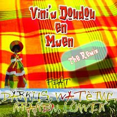 Vini'w Doudou An Mwen (The Remix) Feat Darkus, Watè Mc, Kraken, Lowik