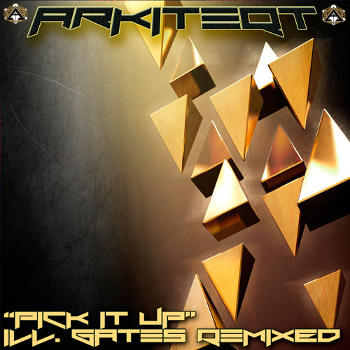 Pick It UP ILL GATES REMIXED By ARKITEQT