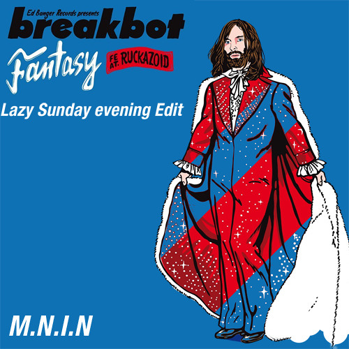 Breakbot - Fantasy (Lazy Sunday Evening Edit) M.N.I.N