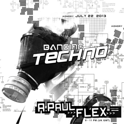 Banging Techno sets 060 >> A.Paul // FLEX