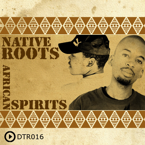 DTR016_Nativeroots_African Spirits EP