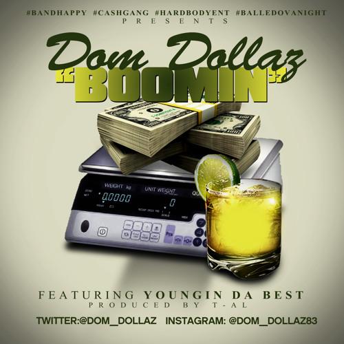 "Dom Dollaz Feat. Youngin Da Best ""Boomin!"""