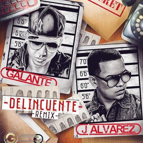 """Delincuente (Official Remix) - Galante """"El Emperador"""" Ft. J Alvarez"""
