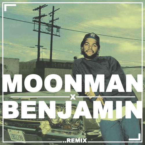 Ice Cube - It Was A Good Day (Moon Man & Benjamin Remix)