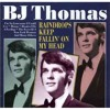 BJ Thomas - Raindrops falling on my head