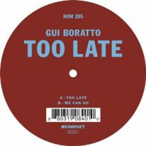 Gui Boratto - Too Late (Original Mix)