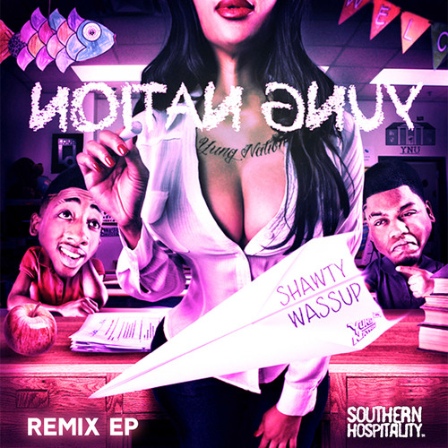 Yung Nation - Shawty Wassup (Kaptain Cadillac Remix)