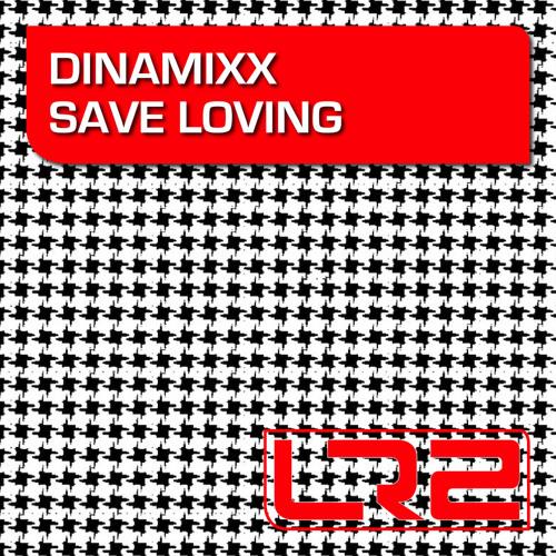 Dinamixx - Save Loving