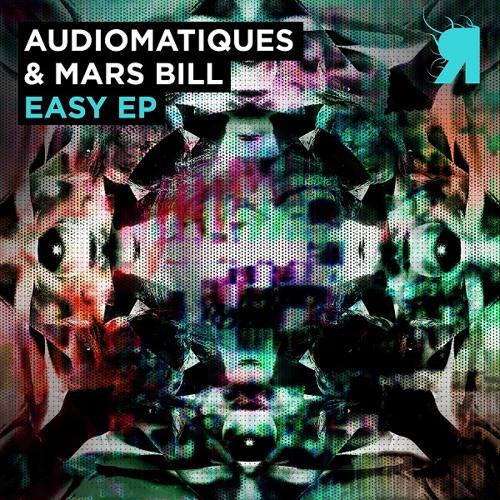 Audiomatiques & Mars Bill - Easy (Original Mix)