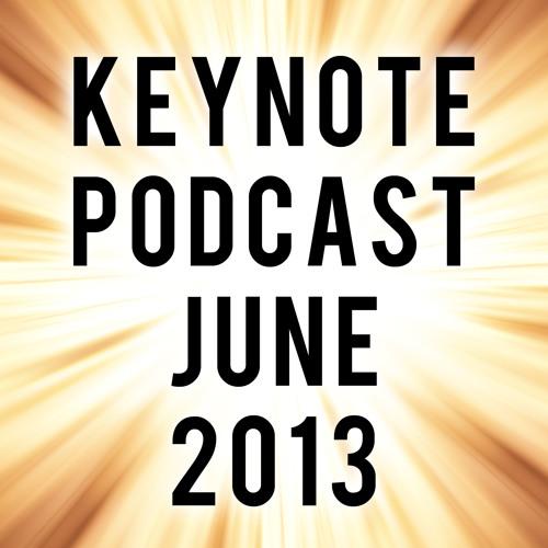 Keynote Podcast - June 2013