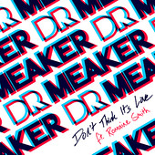 Dr Meaker ft. Romaine Smith - Don't Think It's Love (TS7 Remix)