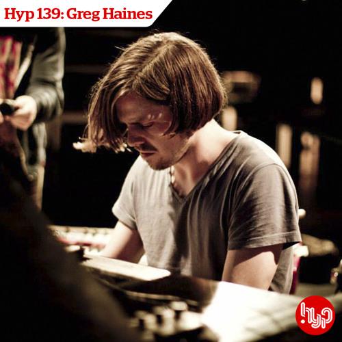 Hyp 139: Greg Haines - Hello Africa! Mix
