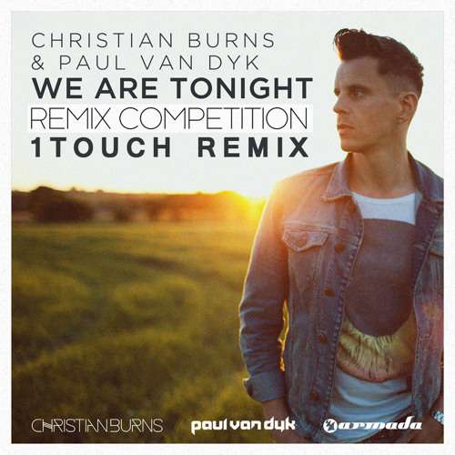 Christian Burns & Paul van Dyk - We Are Tonight (1Touch Remix)
