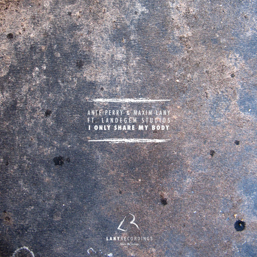 Ante Perry & Maxim Lany feat. LS - I Only Share My Body (Mono Negro´s Lesbian Beach Remix) (Lany R.)