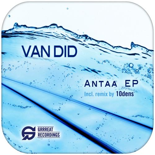 Van Did - Antaa (10dens Remix) [Grrreat Recordings]