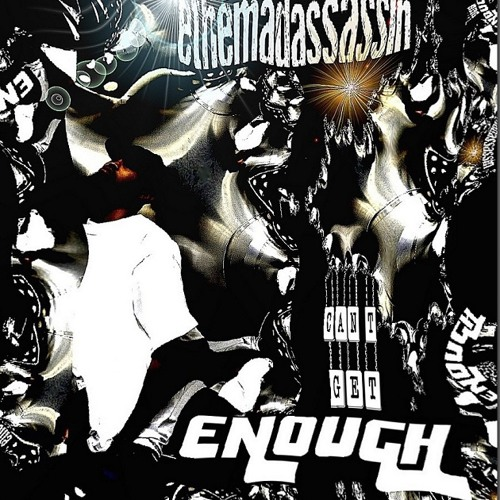 ethemadassassin - Can't Get Enough (Clean Edit) Produced By Wonder Boy