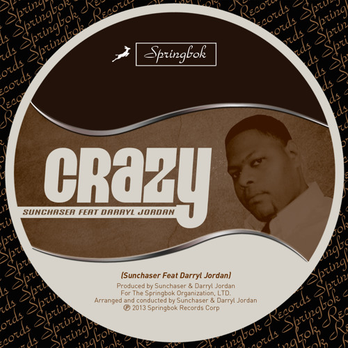 Crazy - SunCHAser Feat Darryl Jordan - Original Mix