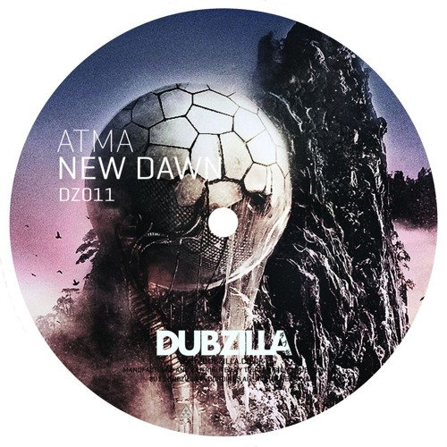 DZ011 - Dubzilla Recordings - ATMA - New Dawn (Out Now)