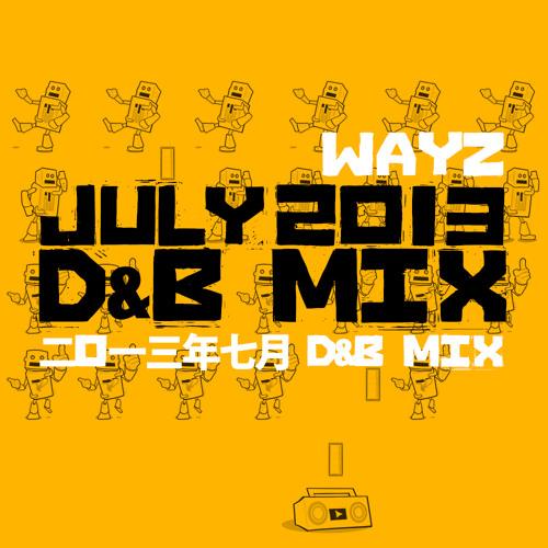 WAYZ - July 2013 Drum & Bass Mix