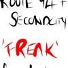 Route 94 & Secondcity - Freak mp3
