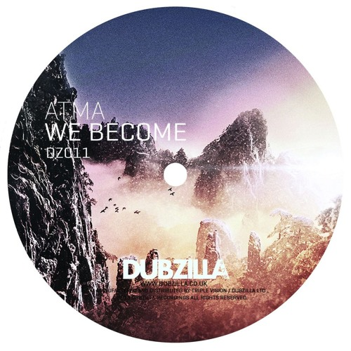DZ011 - Dubzilla Recordings - ATMA - WeBecome - (OUT NOW)