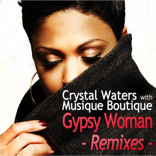 [M.O.D.A] Crystal Waters with Musique Boutique - Gypsy Woman (Caminita Party Mix) [SNAP]