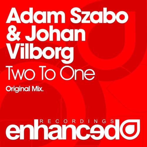 Adam Szabo & Johan Vilborg - Two To One (Original Mix) [OUT NOW]