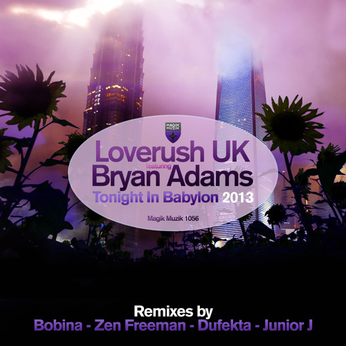TEASER Loverush UK featuring Bryan Adams - Tonight In Babylon (Andy Duguid Remix)