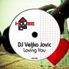 Out Now !!!!!!! Veljko Jovic - Loving You(Edy Ramas Remix) House Lab