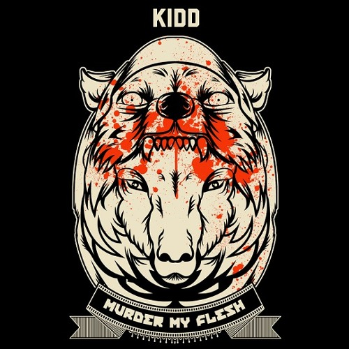 KIDD - Murder My Flesh (Produced by Tyshane & Tha Inna Circle)