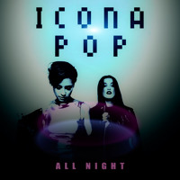 Icona Pop All Night Artwork