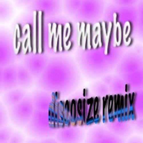 "Call me maybe-""Carly Rae Jepsen""(discosize remix)"