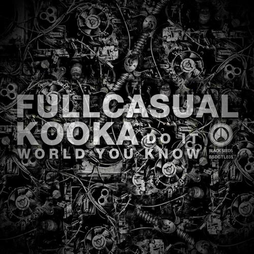 FullCasual, Disept & Kooka - World You Know [Cut] - BSDGTL035