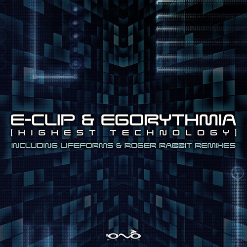 03. Egorythmia & E-Clip - Highest Technology (Roger Rabbit Remix)