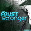 Download DJ Frust - Stronger (Original Mix) sc Mp3