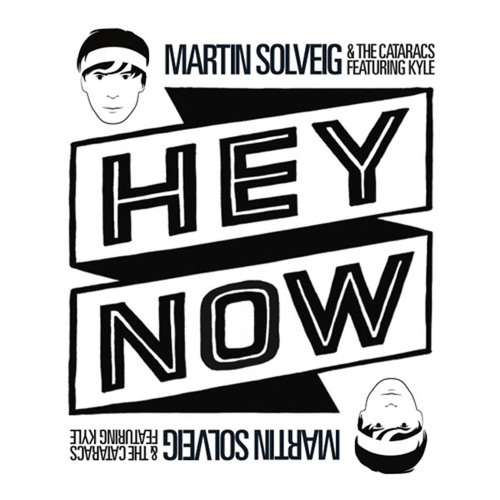 Martin Solveig & The Cataracs feat. Kyle - Hey Now (Official Schoolboy Remix)