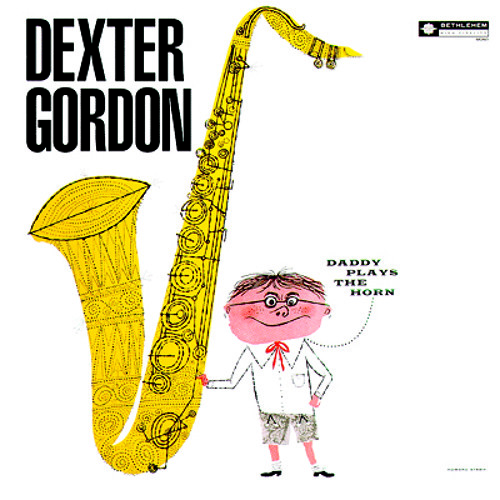 Dexter Gordon - Daddy Plays The Horn (Bethlehem Records Remastered)