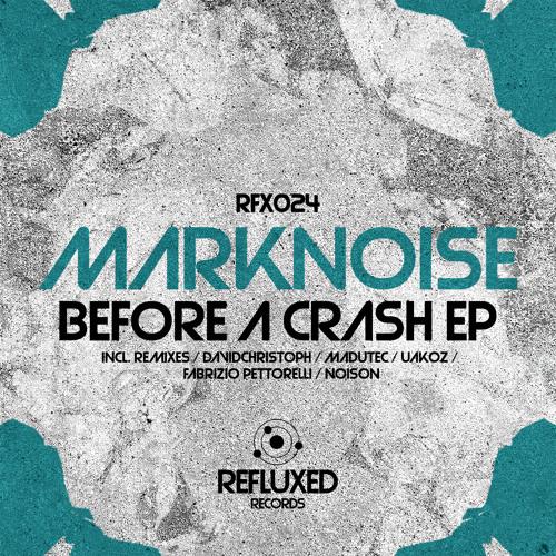 02 Marknoise Before a Crash Uakoz Remix
