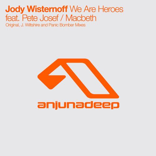 Jody Wisternoff feat. Pete Josef - We Are Heroes (J.Wiltshire Remix)