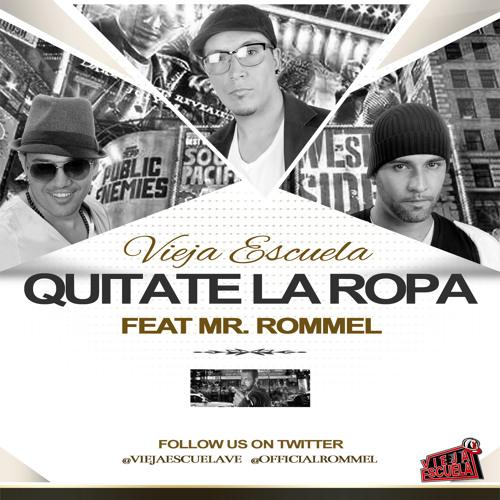 Vieja Escuela - Quitate La Ropa (Feat Mr. Rommel)