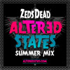 Zeds Dead's Altered States Summer Mix