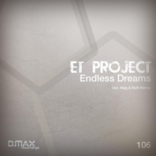 E.T Project - Endless Dreams (Haig & Raffi Remix)