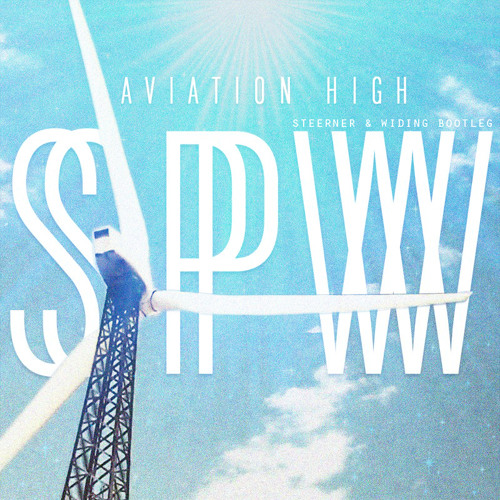 Semi Precious Weapons - Aviation High (Steerner & Widing Bootleg) [FREE DOWNLOAD]