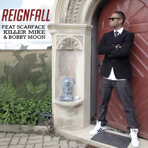Reign Fall Feat. Scarface , Killer Mike, & Bobby Moon