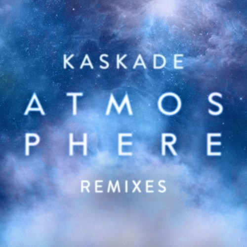 KASKADE - ATMOSPHERE (AMTRAC REMIX)