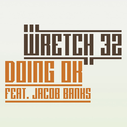Wretch 32 - Doing OK feat. Jacob Banks (DEVolution Dub)