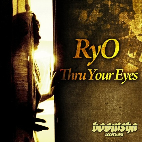RyO  - Thru Your Eyes (album preview clips) release date 24/07/13