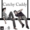 Catchy Caddy (Ft GDaal)