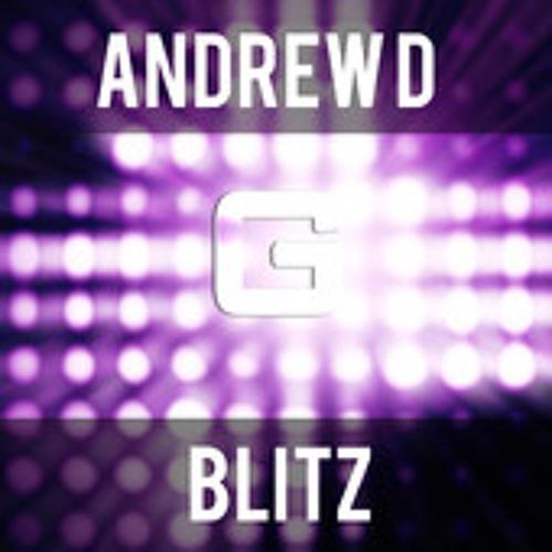 Andrew D - Blitz (Original Mix)